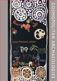 Cosmopolitan Archaeologies 9780822344445