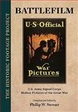 Battlefilm : U. S. Army Signal Corps Motion Pictures of the Great War, , 0981744443
