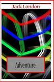 Adventure, Jack London, 1478104449