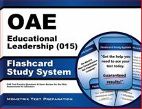 Oae Educational Leadership (015) Flashcard Study System : OAE Test Practice Questions and Exam Review for the Ohio Assessments for Educators, OAE Exam Secrets Test Prep Team, 1630944440