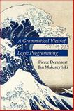 A Grammatical View of Logic Programming, Deransart, Pierre and Maluszynski, Jan, 0262514443