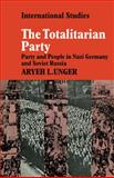 The Totalitarian Party : Party and People in Nazi Germany and Soviet Russia, Unger, Aryeh L., 0521134447