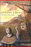 Chasing Empire Across the Sea : Communications and the State in the French Atlantic, 1713-1763, Banks, Kenneth, 0773524444