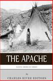 Native American Tribes: the History and Culture of the Apache, Charles River Editors, 1492194441