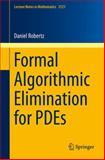 Formal Algorithmic Elimination for PDEs, Robertz, Daniel, 3319114441