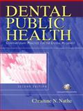 Dental Public Health : Contemporary Practice for the Dental Hygienist, Nathe, Christine Nielsen, 0131134442