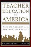 Teacher Education in America, Christopher J. Lucas, 0312164440
