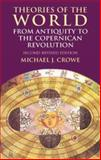 Theories of the World from Antiquity to the Copernican Revolution, Crowe, Michael J., 0486414442