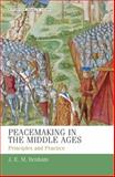 Peacemaking in the Middle Ages : Principles and Practice, Benham, J. E. M., 071908444X