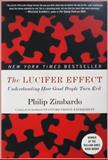 The Lucifer Effect, Philip G. Zimbardo, 0812974441