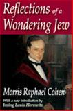 Reflections of a Wondering Jew, Cohen, Morris Raphael, 1412814448