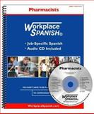 Workplace Spanish for Pharmacists : Job-Specific Spanish and English, Sutula, Tom, 1930134444