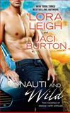 Nauti and Wild, Lora Leigh and Jaci Burton, 0425254445