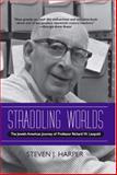 Straddling Worlds, Steven J. Harper, 0810124440