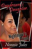 Daydream's Daughter, Nightmare's Friend, Nonnie Jules, 1491254440