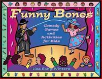 Funny Bones, Lisa Bany-Winters, 1556524447