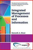 Integrated Management of Processes and Information, Shaw, Kenneth, 1606494449