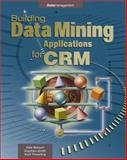 Building Data Mining Applications for CRM, Berson, Alex and Smith, Stephen, 0071344446