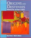 Origins and Destinies : Immigration, Race and Ethnicity in America, Pedraza, Silvia and Rumbaut, Ruben, 0534214444