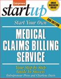 Start Your Own Medical Claims Billing Service, Entrepreneur Press, 1599184443
