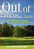 Out of Focus... Again, Ann Kochenberger, 1600374441