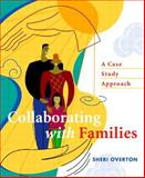 Collaborating with Families : A Case Study Approach, Searcy and Overton, Sheri, 0138894450
