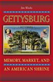 Gettysburg : Memory, Market, and an American Shrine, Weeks, Jim, 0691144451
