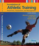 Foundations of Athletic Training : Prevention, Assessment, and Management, Anderson, Marcia K. and Hall, Susan J., 078178445X