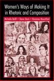 Women's Ways of Making It in Rhetoric and Composition, Ballif, Michelle and Mountford, Roxanne, 0805844457
