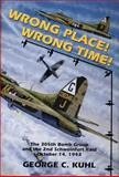 Wrong Place, Wrong Time, George C. Kuhl, 0887404456