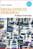 Media Effects Research : A Basic Overview, Sparks, Glenn G., 1111344450