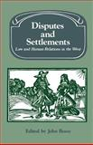 Disputes and Settlements : Law and Human Relations in the West, , 0521534453