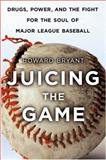 Juicing the Game, Howard Bryant, 0670034452