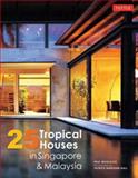 25 Tropical Houses in Singapore and Malaysia, Paul McGillick, 0804844453