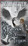 The Raven and the Dancing Tiger, Leah Cutter, 1480234451