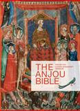 The Anjou Bible : A Royal Manuscript Revealed. Naples 1340, , 9042924454