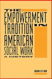 The Empowerment Tradition in American Social Work : A History, Simon, Barbara and Simon, Barbara Levy, 023107445X