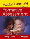 Active Learning Through Formative Assessment, Clarke, Shirley, 0340974451