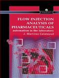 Flow Injection Analysis of Pharmaceuticals : Automation in the Laboratory, Calatayud, J. Martinez, 0748404457
