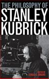 The Philosophy of Stanley Kubrick, , 081312445X