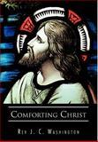 Comforting Christ, Rev J. C. Washington, 1466914459