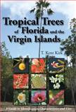 Tropical Trees of Florida and the Virgin Islands, T. Kent Kirk, 1561644455