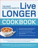The Most Effective Ways to Live Longer Cookbook, Jonny Bowden and Jeannette Bessinger, 1592334458