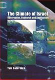 The Climate of Israel : Observation, Research and Application, Goldreich, Yair, 030647445X