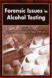 Forensic Issues in Alcohol Testing, , 1420054457