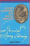 Calvin's Economic and Social Thought, Biéler, André, 282541445X