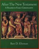 After the New Testament : A Reader in Early Christianity, , 0195114450