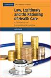 Law, Legitimacy and the Rationing of Health Care : A Contextual and Comparative Perspective, Syrett, Keith, 052167445X