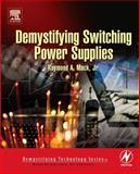 Demystifying Switching Power Supplies, Mack, Raymond A., Jr., 0750674458