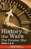 History of the Wars : Books 1-2 (Persian War), Procopius and H.B Dewing, 1602064458